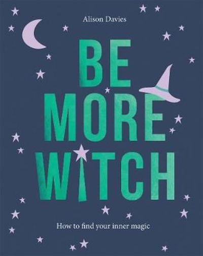 Be More Witch - Alison Davies