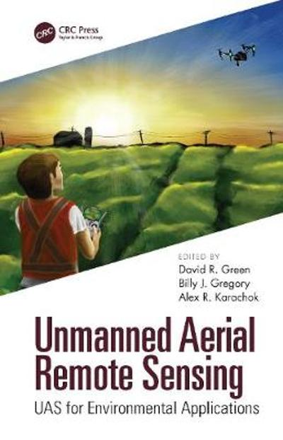 Unmanned Aerial Remote Sensing - David R. Green