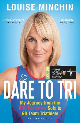 Dare to Tri - Louise Minchin