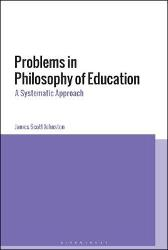 Problems in Philosophy of Education - James Scott Johnston