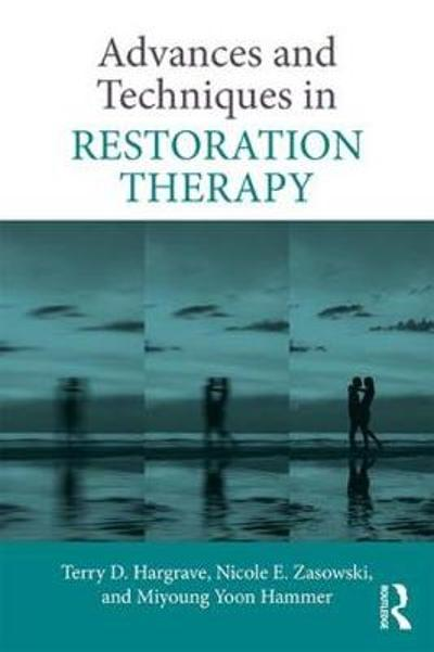 Advances and Techniques in Restoration Therapy - Terry D. Hargrave