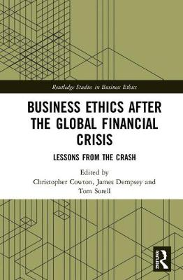 Business Ethics After the Global Financial Crisis - Christopher Cowton
