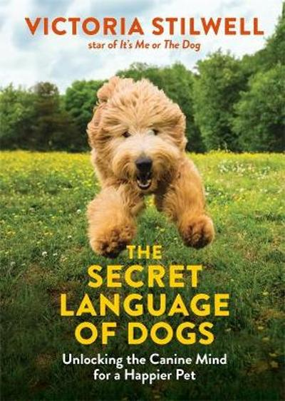 The Secret Language of Dogs - Victoria Stilwell