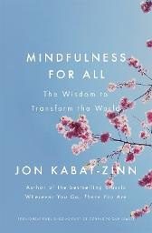Mindfulness for All - Jon Kabat-Zinn
