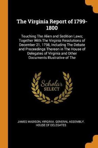 The Virginia Report of 1799-1800 - James Madison