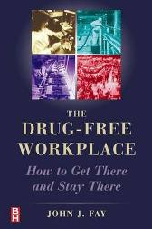 The Drug Free Workplace - John Fay