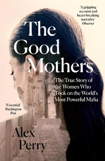 The Good Mothers - Alex Perry