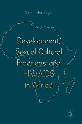 Development, Sexual Cultural Practices and HIV/AIDS in Africa - Samantha Page