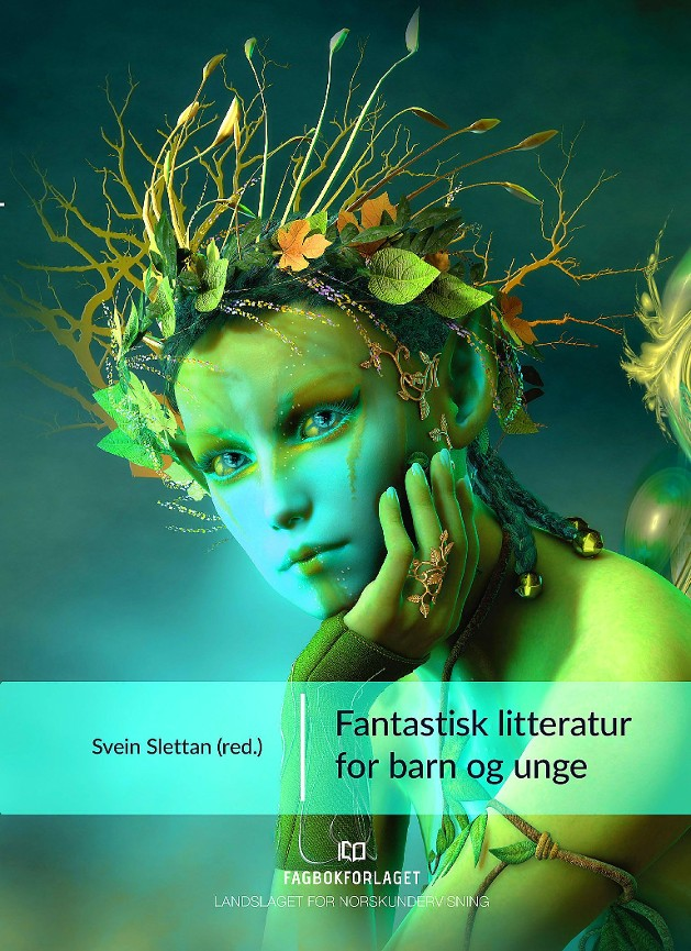 Fantastisk litteratur for barn og unge - Svein Slettan