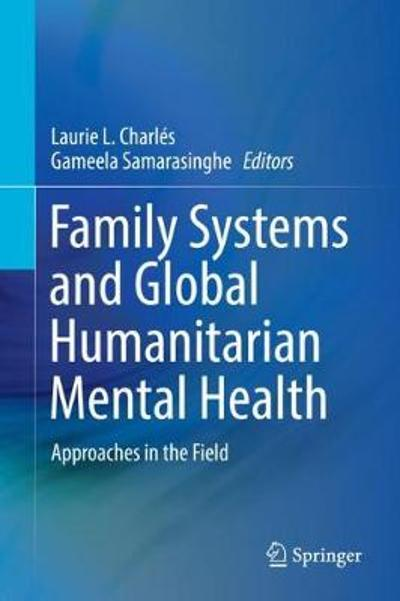 Family Systems and Global Humanitarian Mental Health - Laurie L. Charles