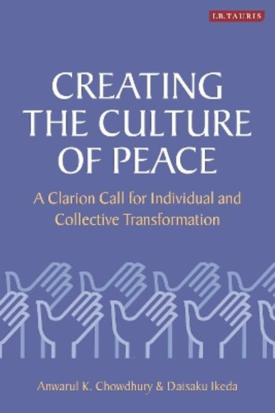 Creating the Culture of Peace - Anwarul K. Chowdhury
