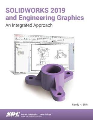 SOLIDWORKS 2019 and Engineering Graphics - Randy Shih