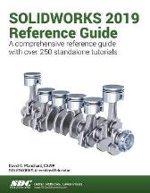 SOLIDWORKS 2019 Reference Guide - David Planchard