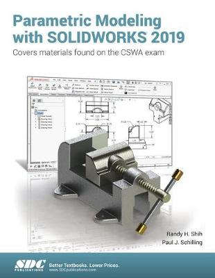 Parametric Modeling with SOLIDWORKS 2019 - Paul Schilling