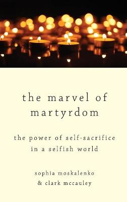 The Marvel of Martyrdom - Sophia Moskalenko