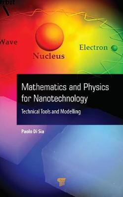Mathematics and Physics for Nanotechnology - Paolo Di Sia