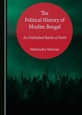 The Political History of Muslim Bengal - Mahmudur Rahman