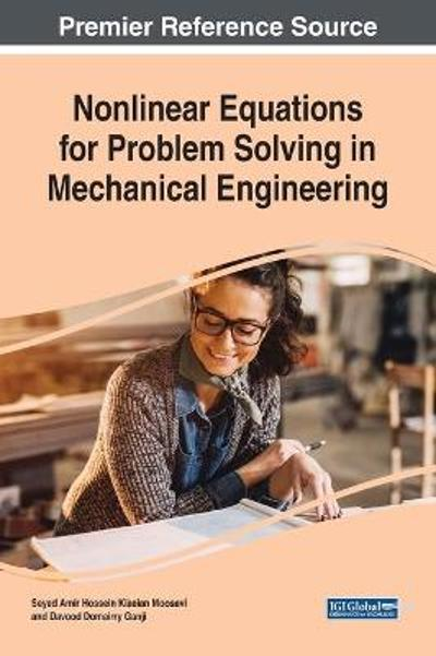 Nonlinear Equations for Problem Solving in Mechanical Engineering - Seyed Amir Hossein Kiaeian Moosavi