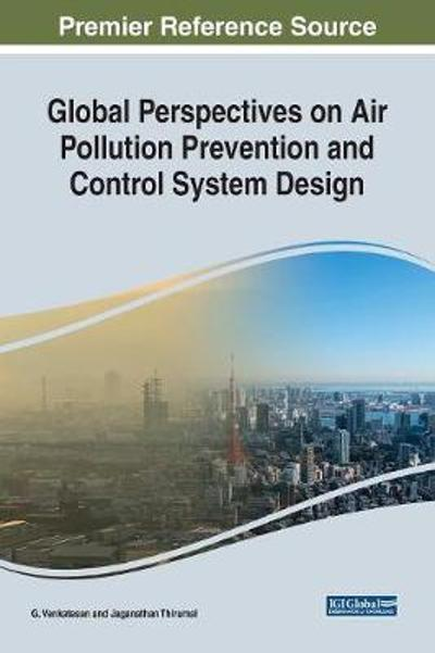 Global Perspectives on Air Pollution Prevention and Control System Design - G. Venkatesan