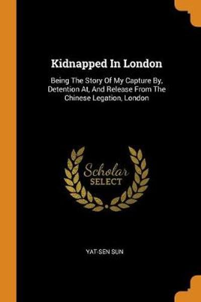 Kidnapped in London - Yat-Sen Sun