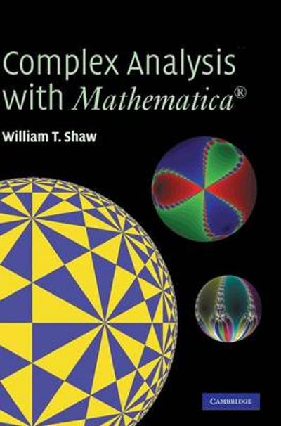 Complex Analysis with MATHEMATICA (R) - William T. Shaw