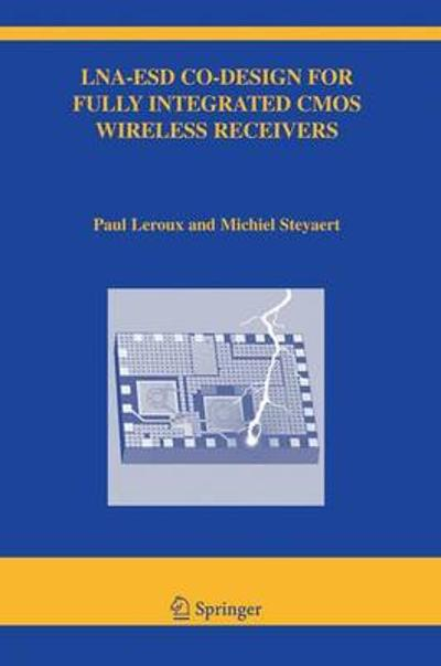 LNA-ESD Co-Design for Fully Integrated CMOS Wireless Receivers - Paul Leroux