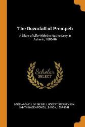 The Downfall of Prempeh - Robert Stephens Baden-Powell of Gilwell