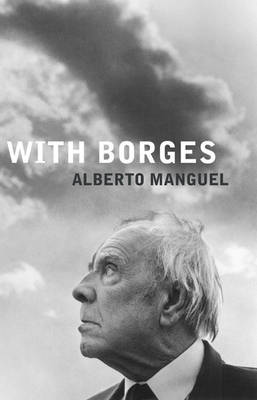 With Borges - Alberto Manguel