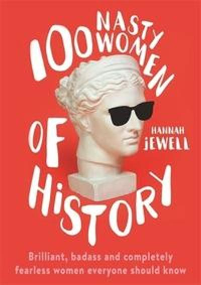 100 Nasty Women of History - Hannah Jewell