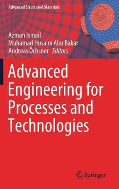 Advanced Engineering for Processes and Technologies - Azman Ismail