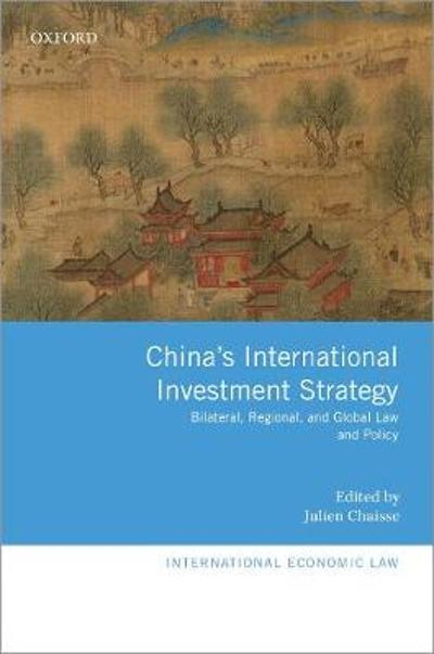 China's International Investment Strategy - Julien Chaisse