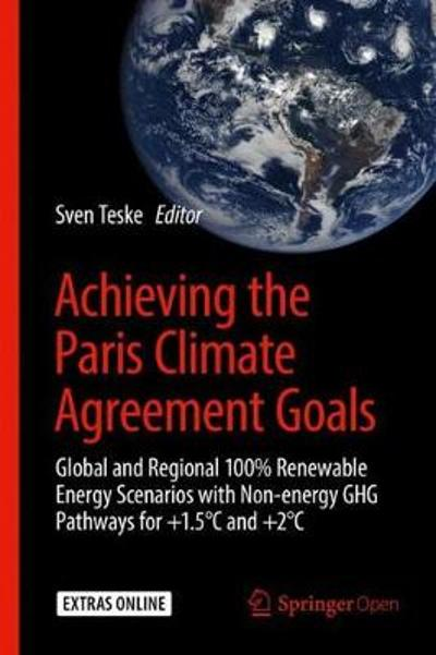 Achieving the Paris Climate Agreement Goals - Sven Teske