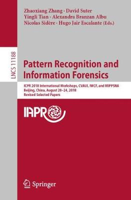 Pattern Recognition and Information Forensics - Zhaoxiang Zhang