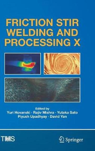 Friction Stir Welding and Processing X - Yuri Hovanski