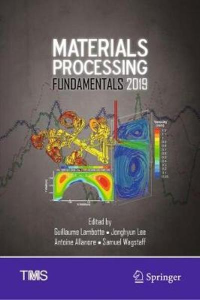 Materials Processing Fundamentals 2019 - Guillaume Lambotte