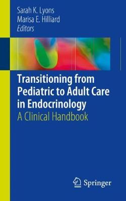 Transitioning from Pediatric to Adult Care in Endocrinology - Sarah K. Lyons