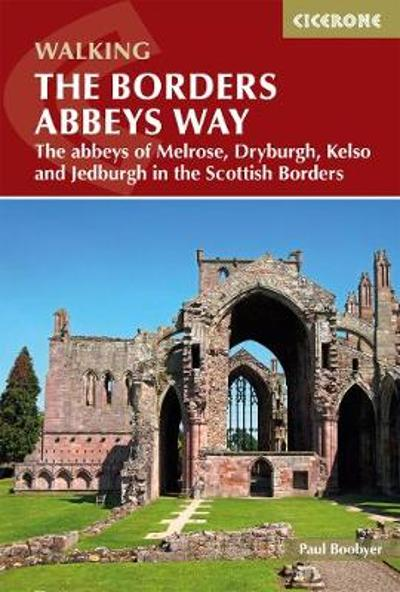 The Borders Abbeys Way - Paul Boobyer