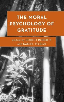 The Moral Psychology of Gratitude - Robert Roberts