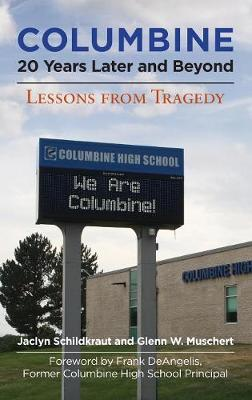 Columbine, 20 Years Later and Beyond - Jaclyn Schildkraut