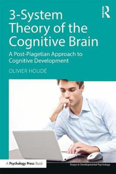 3-System Theory of the Cognitive Brain - Olivier Houde
