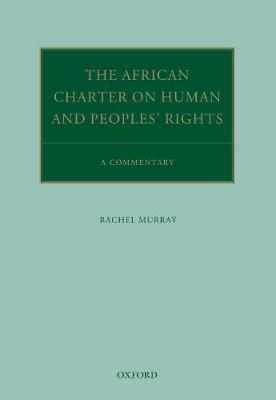 The African Charter on Human and Peoples' Rights - Rachel Murray
