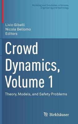 Crowd Dynamics, Volume 1 - Livio Gibelli