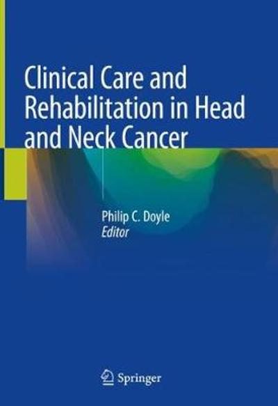 Clinical Care and Rehabilitation in Head and Neck Cancer -