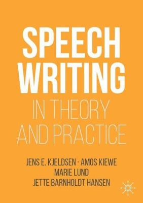 Speechwriting in Theory and Practice - Jens E. Kjeldsen