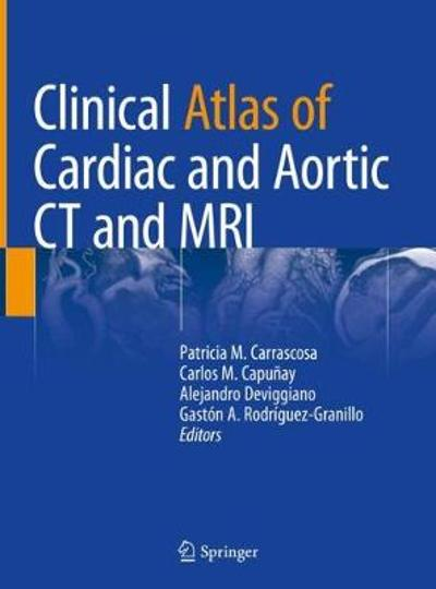 Clinical Atlas of Cardiac and Aortic CT and MRI - Patricia M. Carrascosa