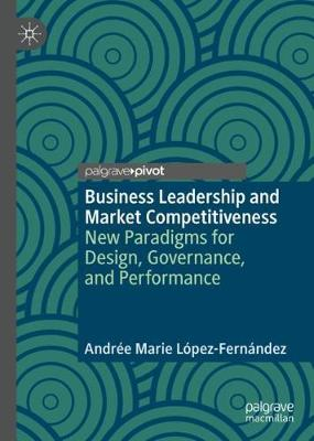 Business Leadership and Market Competitiveness - Andree Marie Lopez-Fernandez