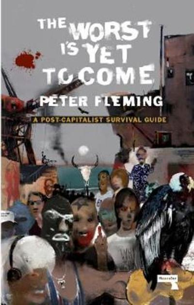 The Worst Is Yet To Come - Peter Fleming