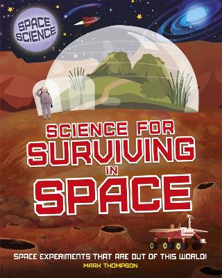 Space Science: STEM in Space: Science for Surviving in Space - Mark Thompson