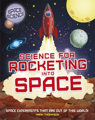 Space Science: STEM in Space: Science for Rocketing into Space - Mark Thompson