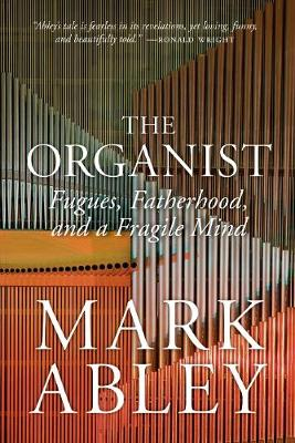 The Organist - Mark Abley